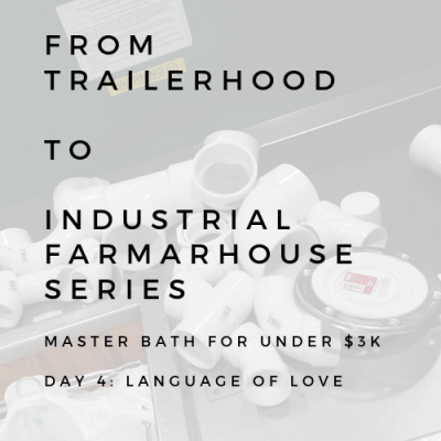 BATHROOM REMODEL: FROM TAILERHOOD TO INDUSTRIAL FARMHOUSE SERIES: DAY 4