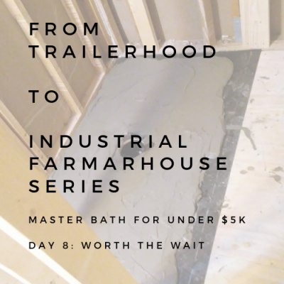 BATHROOM REMODEL: FROM TAILERHOOD TO INDUSTRIAL FARMHOUSE SERIES: DAY 8