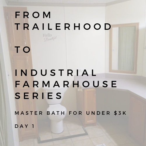 Day 1 trailerhood to industrial farmhouse