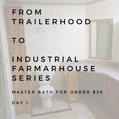 Day 1 trailerhood to industrial farmhouse