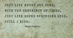 maya angelou quote i rise