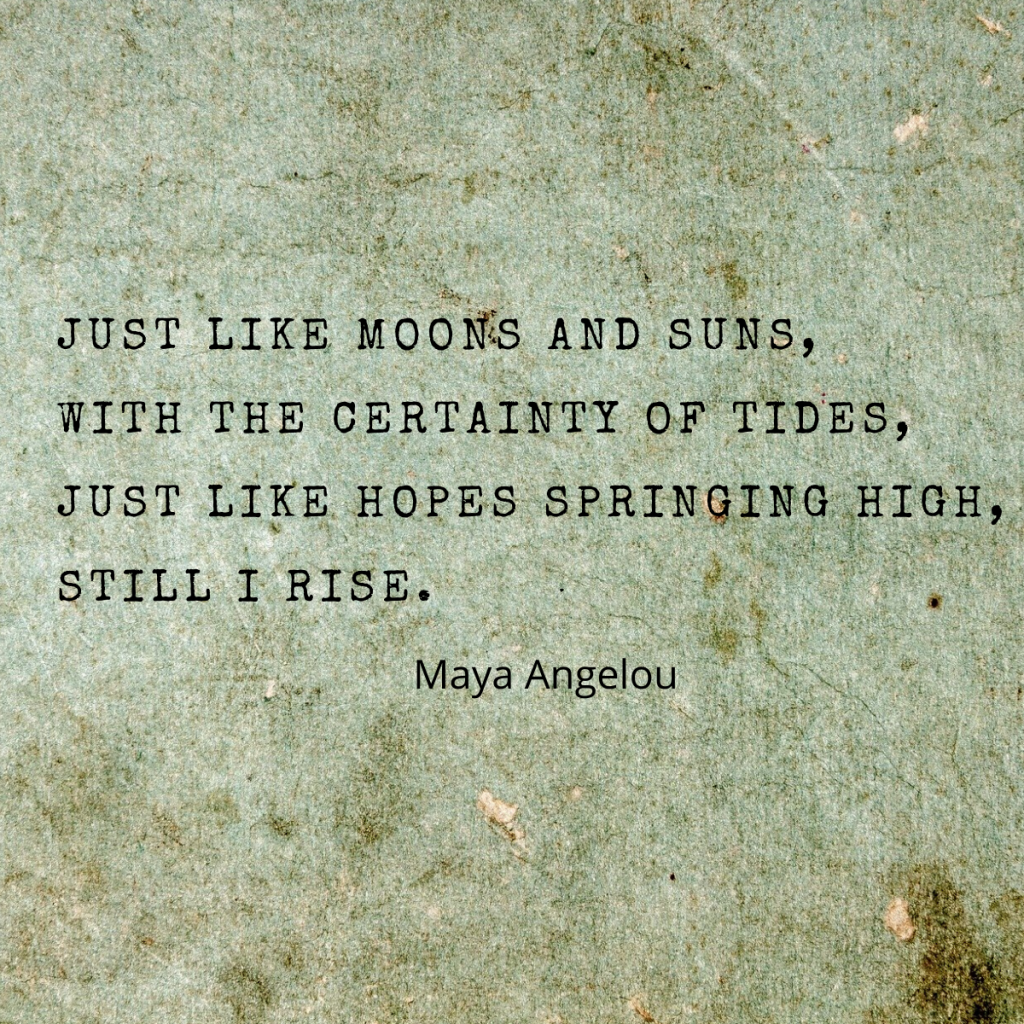 maya angelou i rise quote