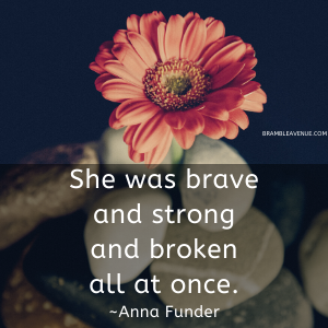 brave strong broken quote