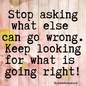 keep looking for what is going right!