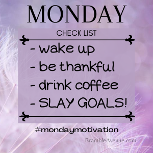 monday wake up be thankful drink coffee slay!