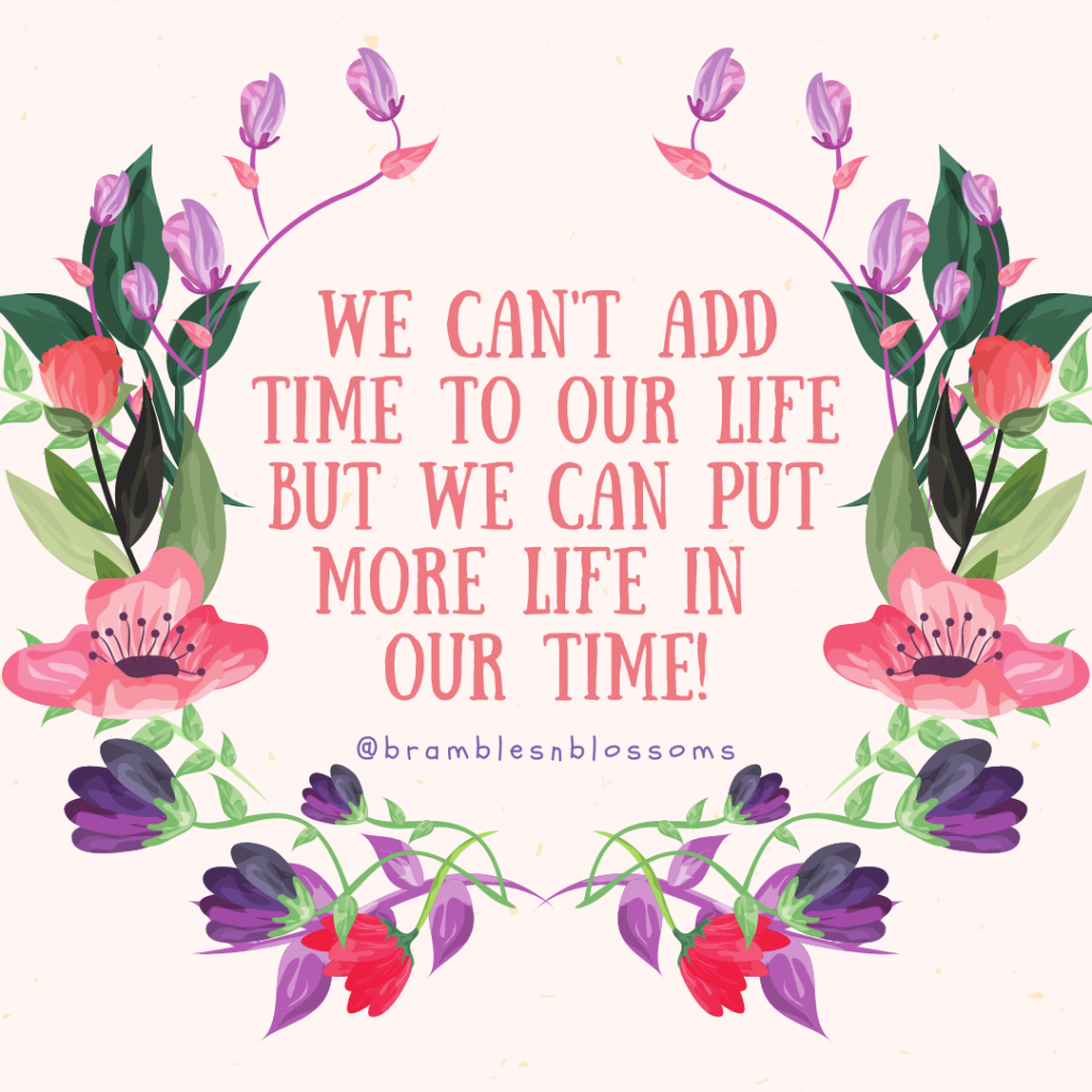 ADD MORE LIFE TO YOUR TIME