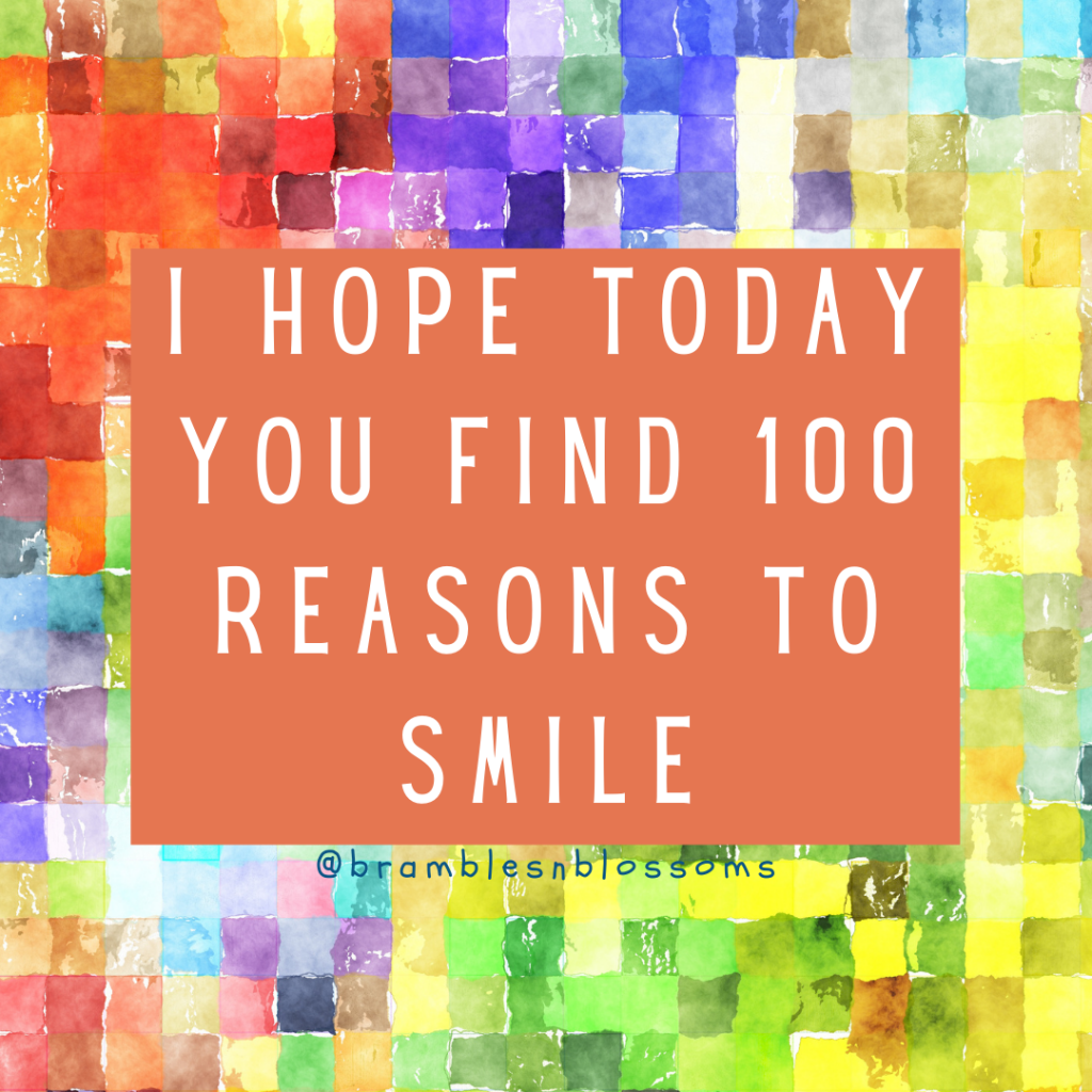 I HOPE YOU FIND 100 REASONS TO SMILE