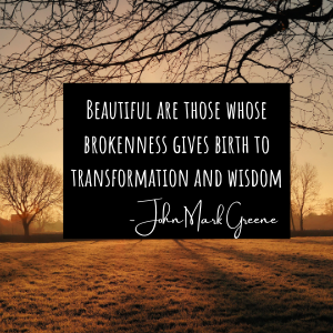 beauty in the brokenness john mark greene quote