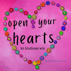 open your hearts to kindness