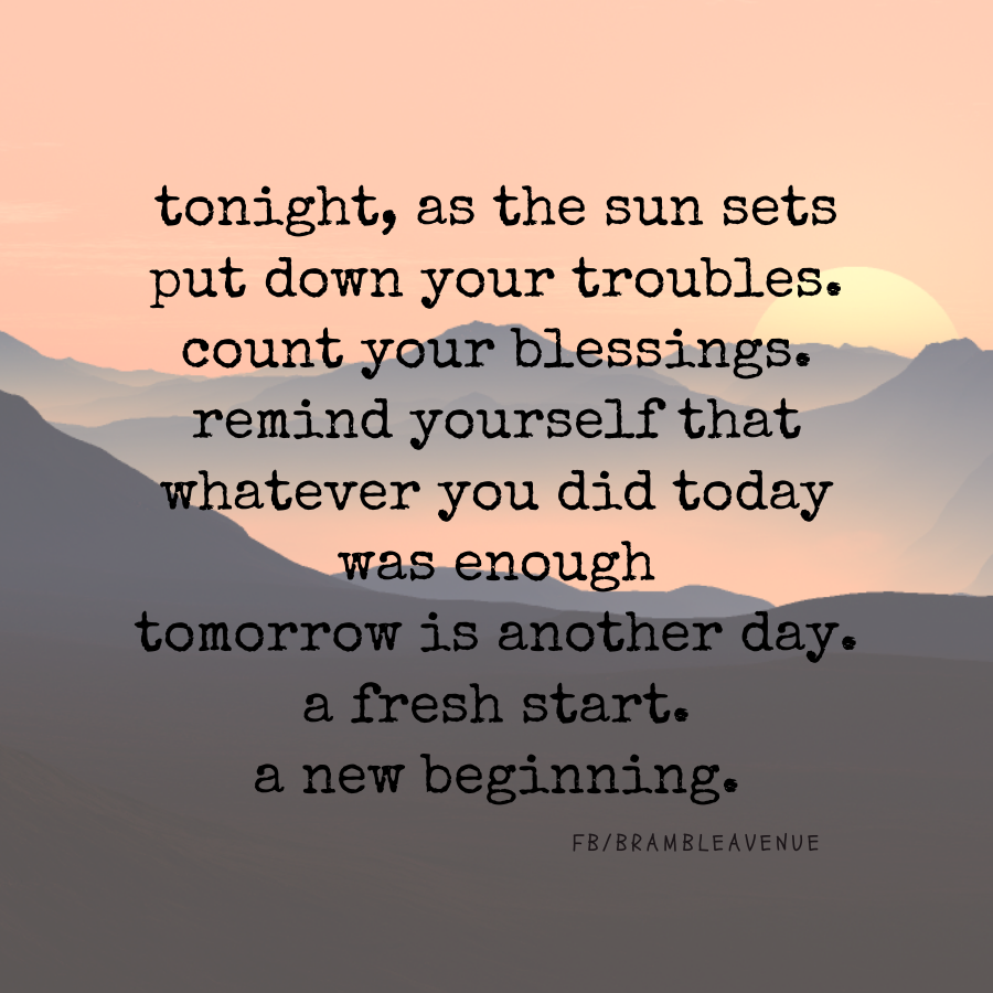 put your troubles down with the sunset evening quote