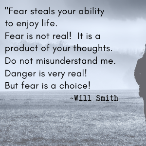 fear is not real will smith quote