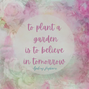 plant a garden hepburn quote
