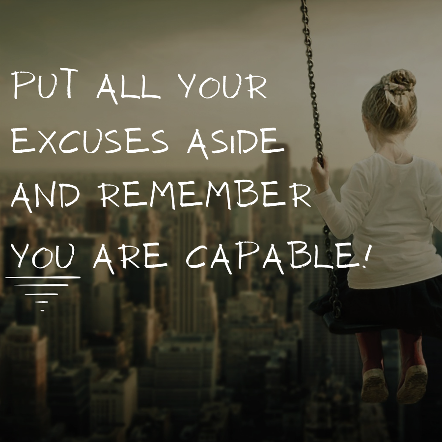 no excuses you are capable