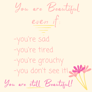 you are beautiful even if