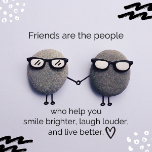 friends help us smile brighter