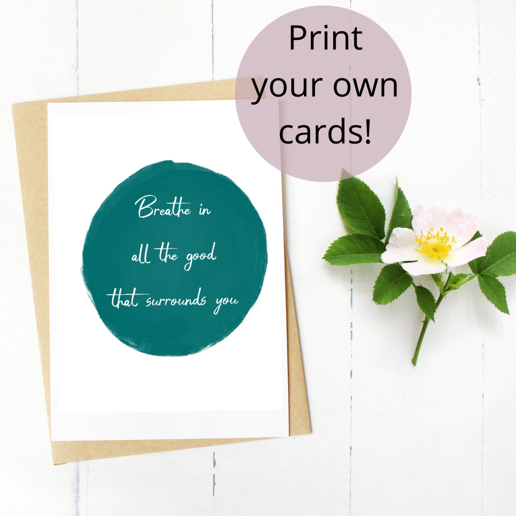 breathe in the good free greeting card printable