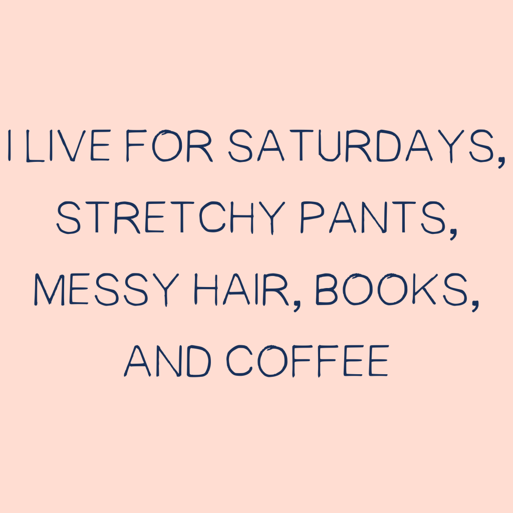 saturdays are for stretchy pants messy hair meme