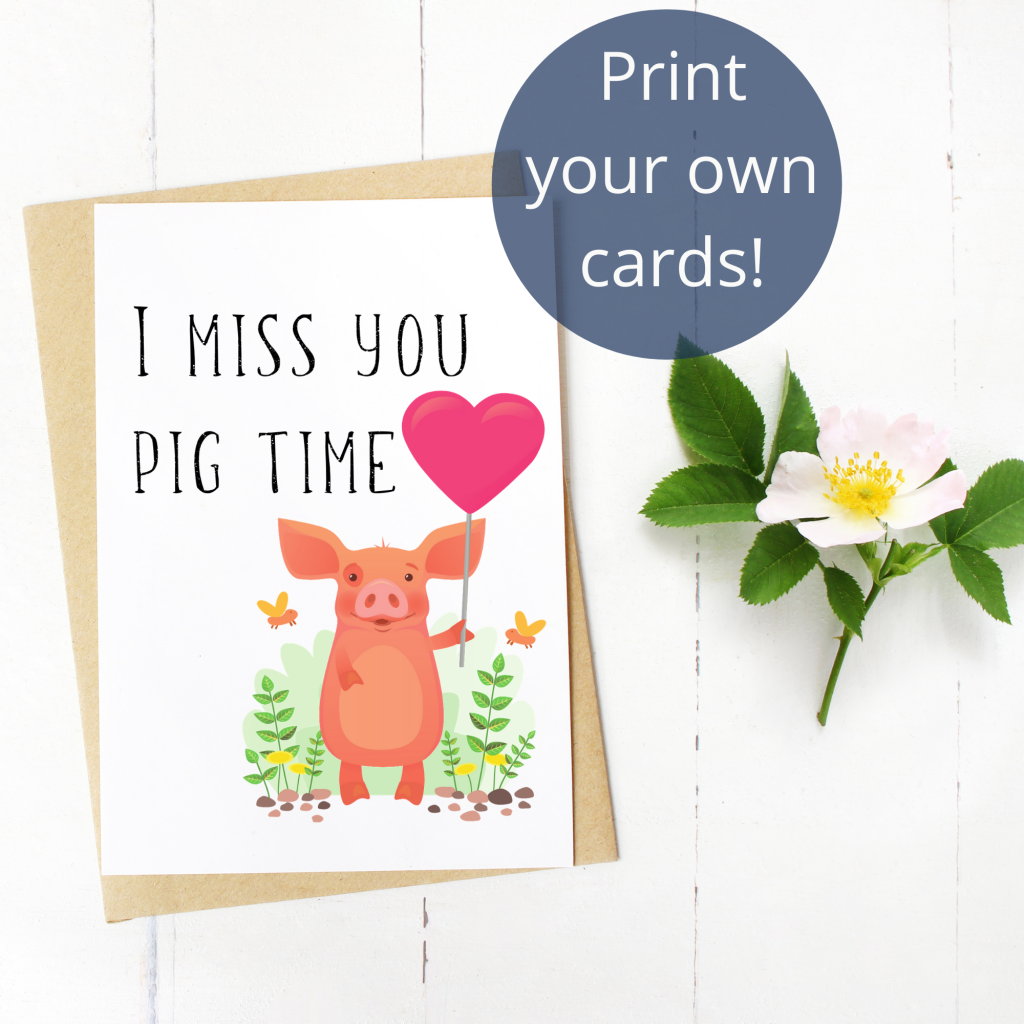 miss you pig time free printable card