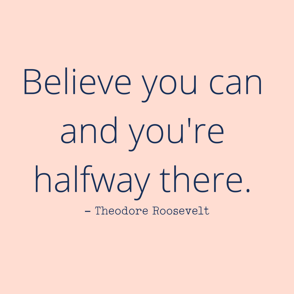 believe you can roosevelt quote