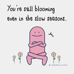blooming in the slow season
