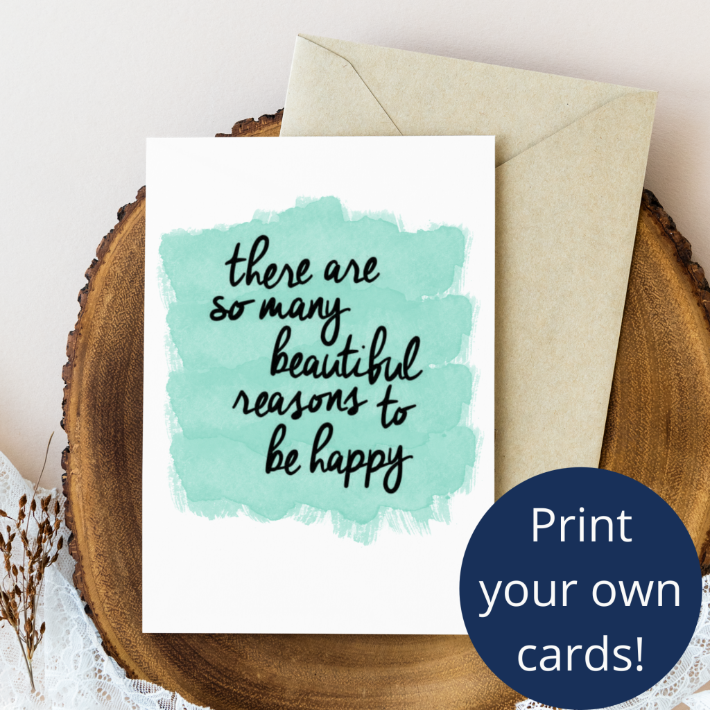 reasons to be happy free printable card