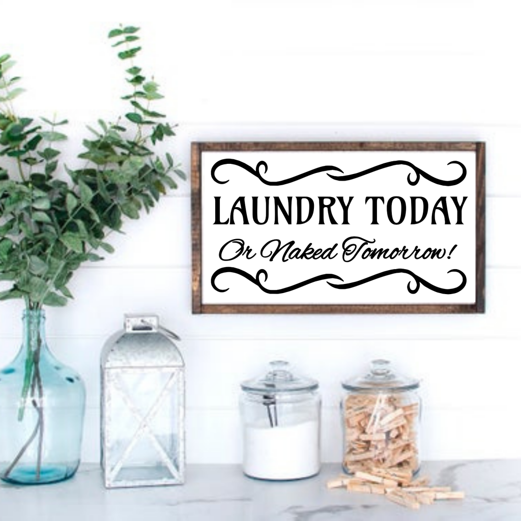 laundry today or naked tomorrow free svg
