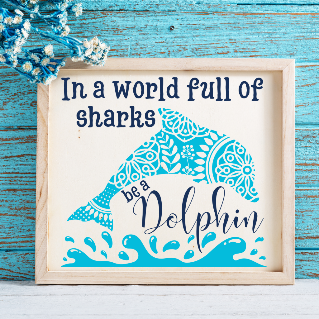 world full of sharks be a dolphin sign free svg