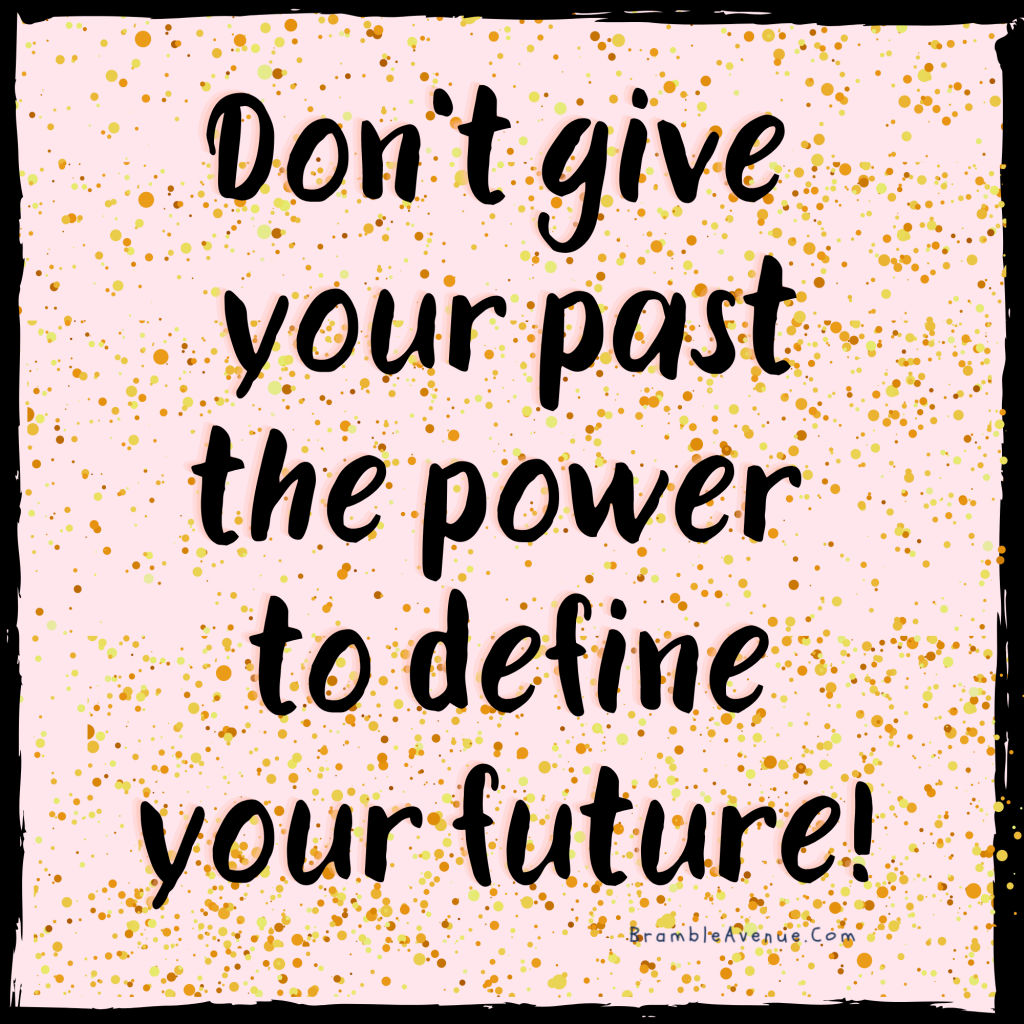 your past does not define your future quote
