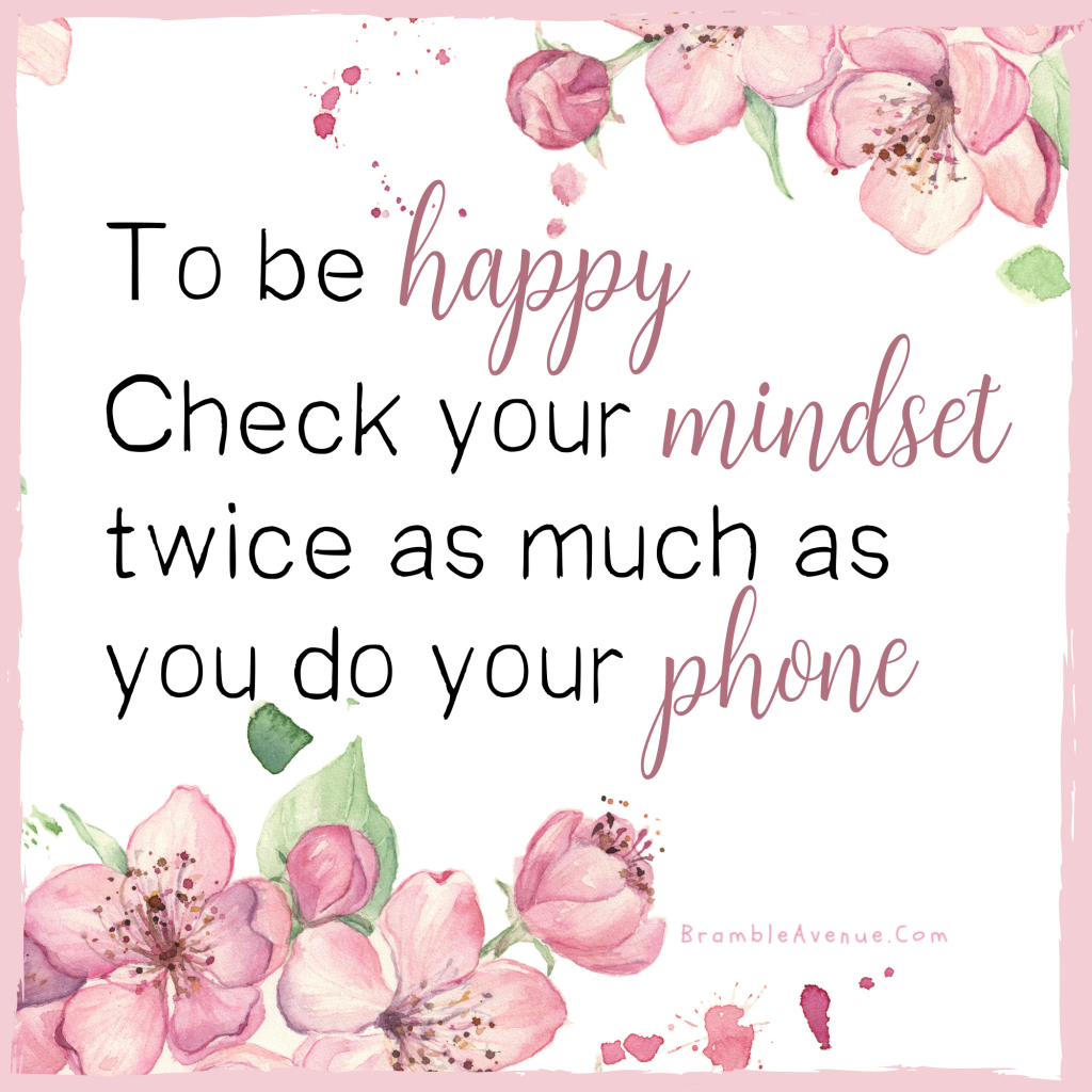 check your mindset more than your phone quote