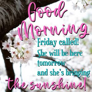 friday called good morning free image