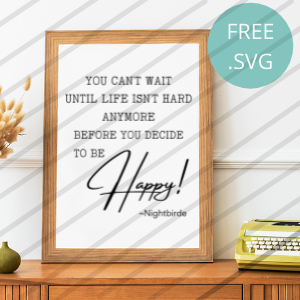 can't wait to be happy quote svg