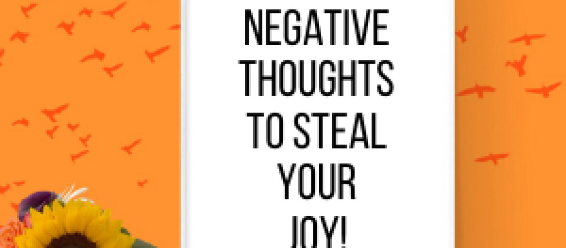 negative thoughts steal joy